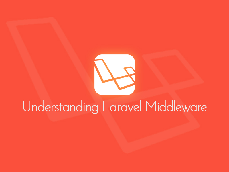 Understanding Laravel Middleware - Code Briefly