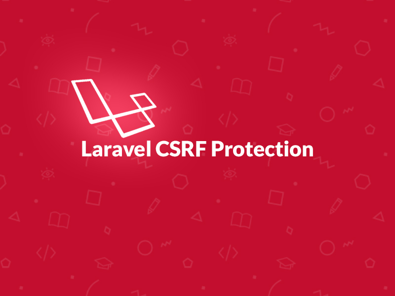 Laravel CSRF Protection - Code Briefly