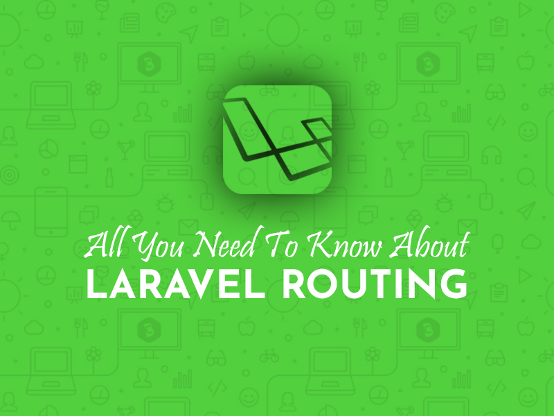 All You Need To Know Laravel Routing - Code Briefly