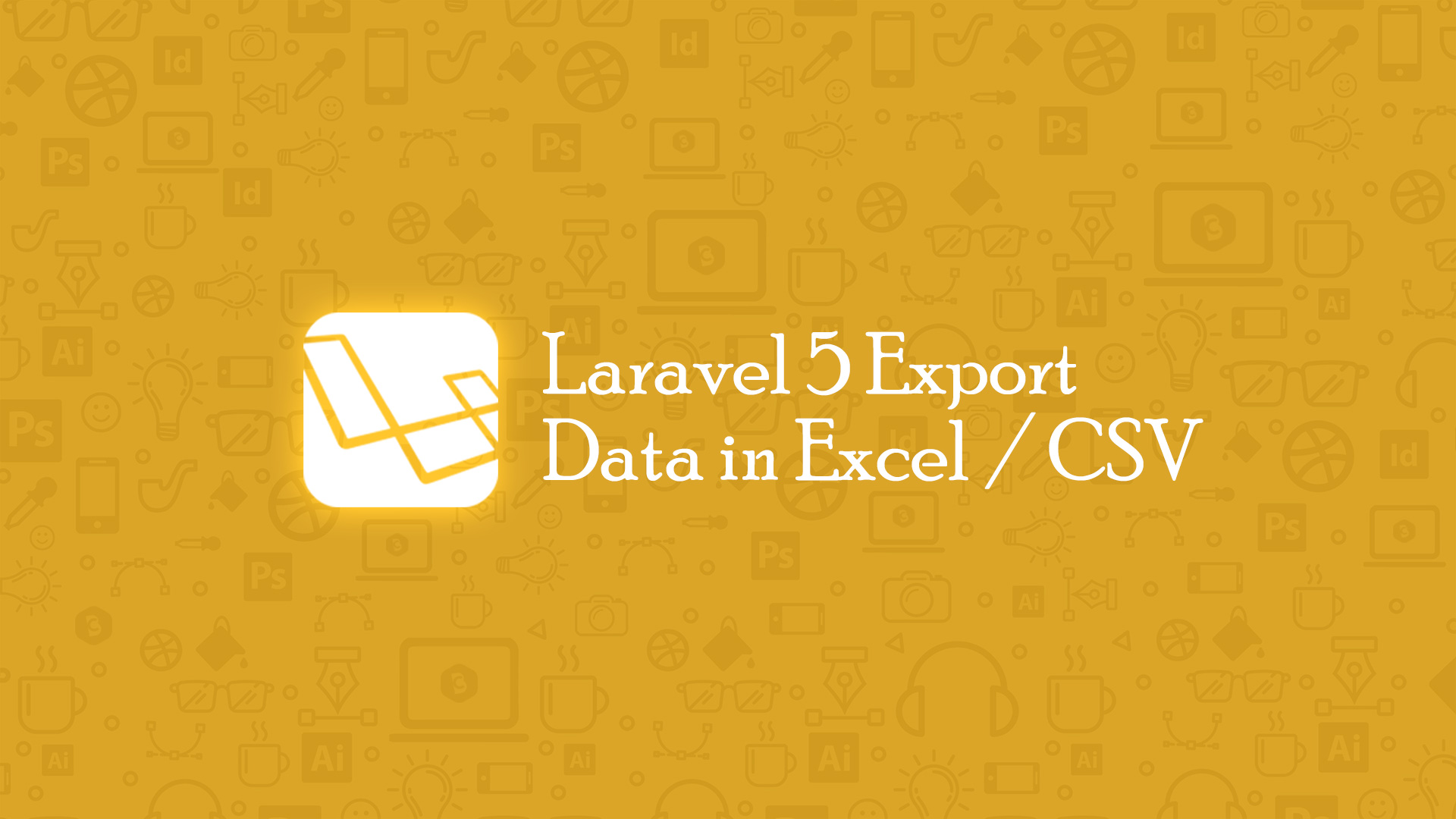 Laravel 5 Export Data in Excel and CSV - Code Briefly