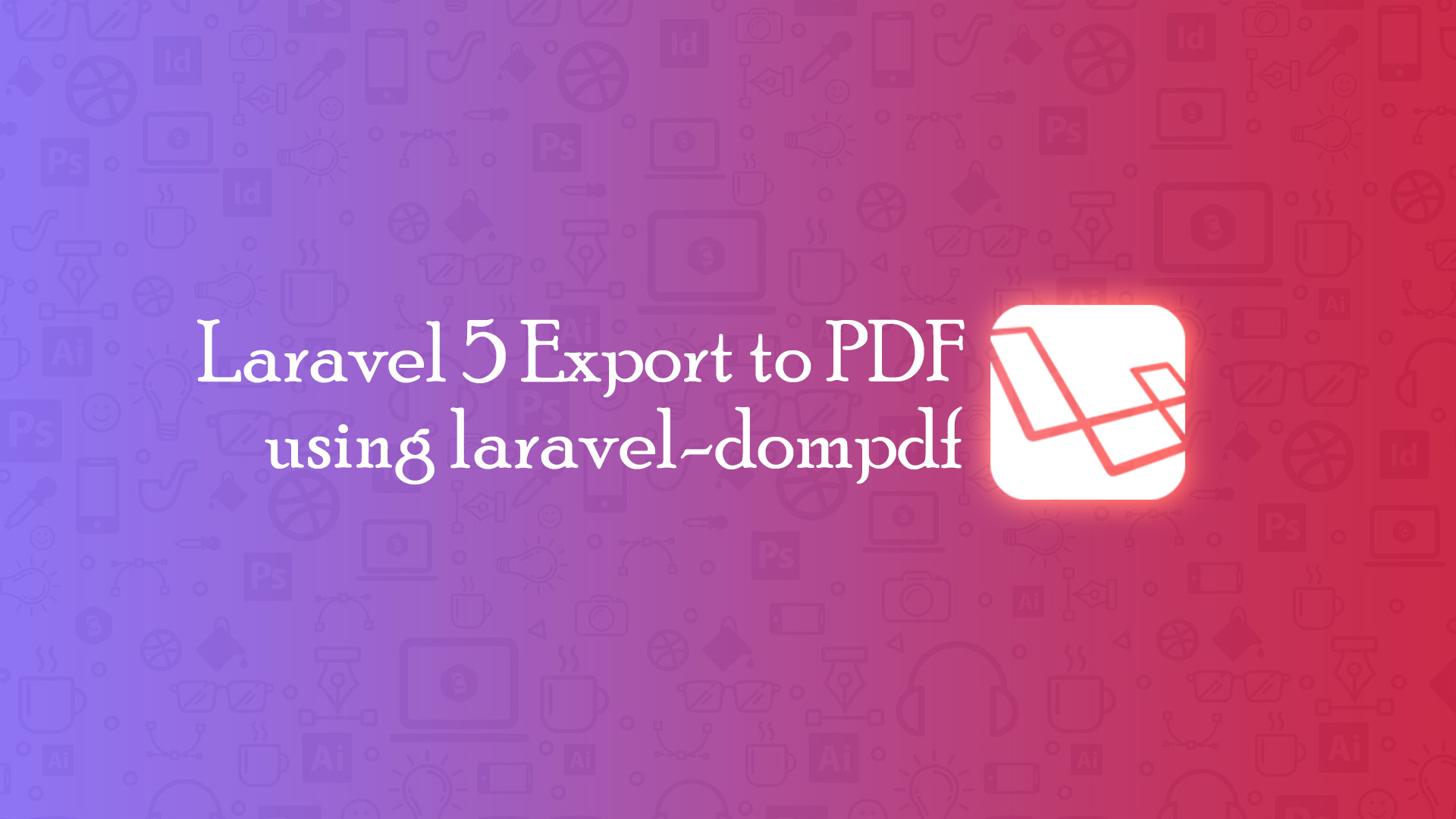 Laravel 5 Export to PDF using laravel-dompdf - Code Briefly