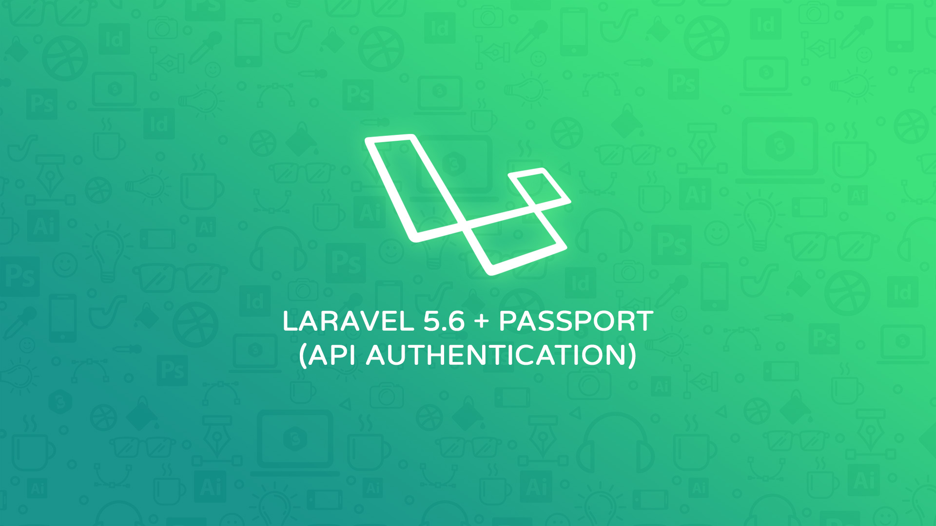 Laravel 5 6 API Authentication Passport - Code Briefly