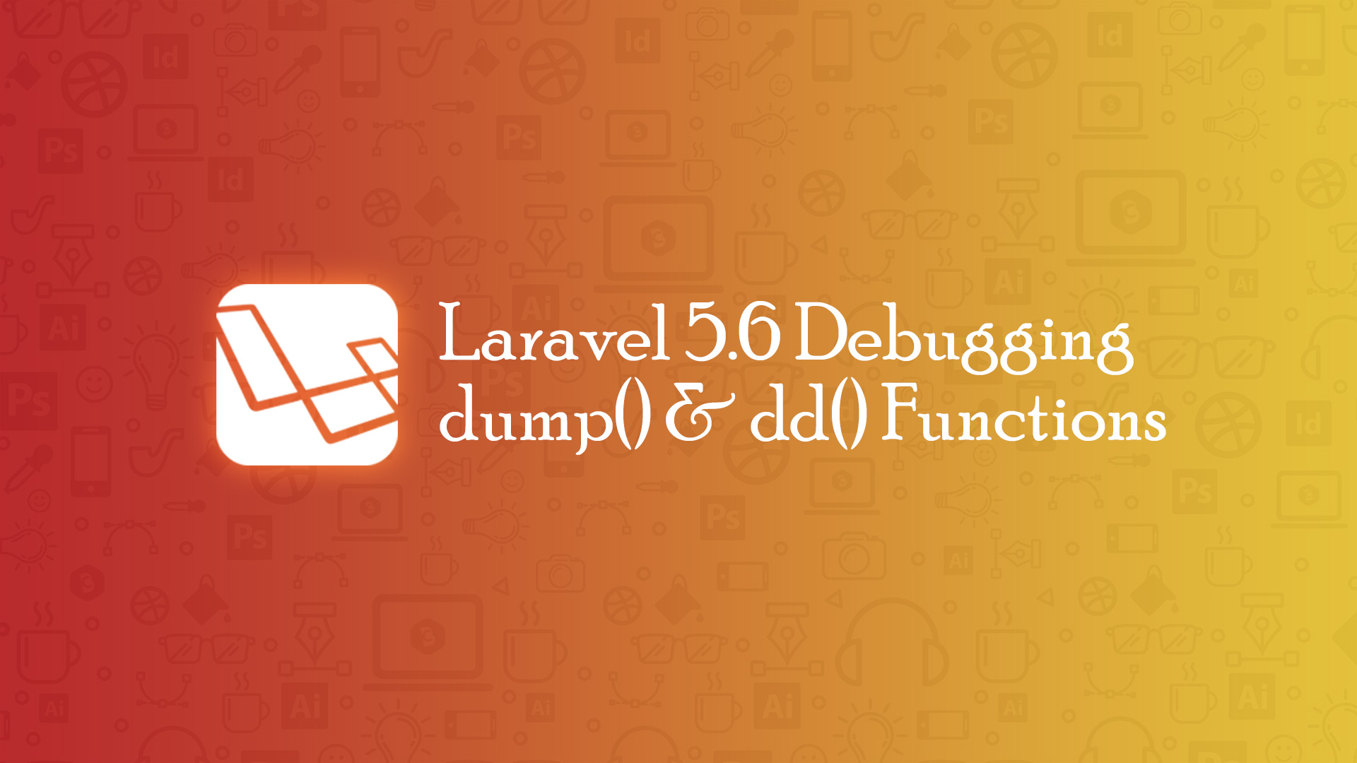 Laravel 5 6 - Debugging with dump and dd Functions - Code Briefly
