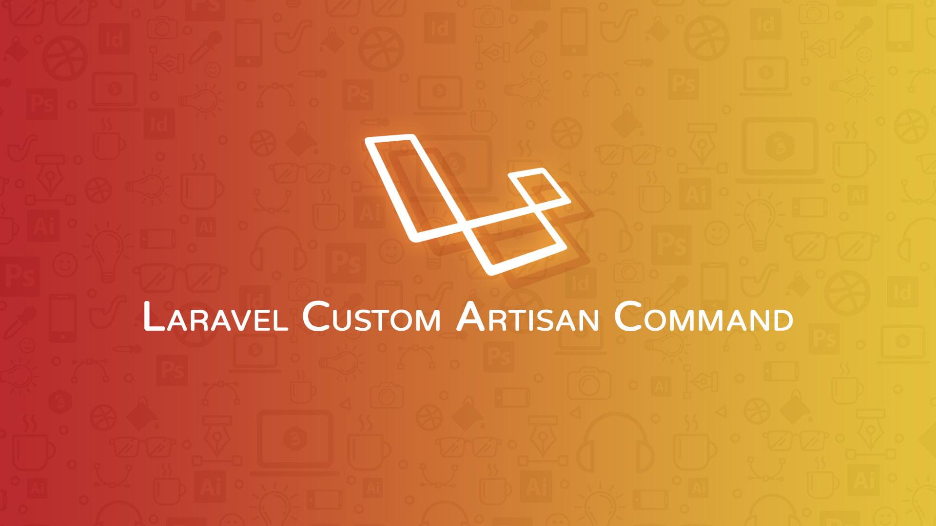 Laravel Custom Artisan Command