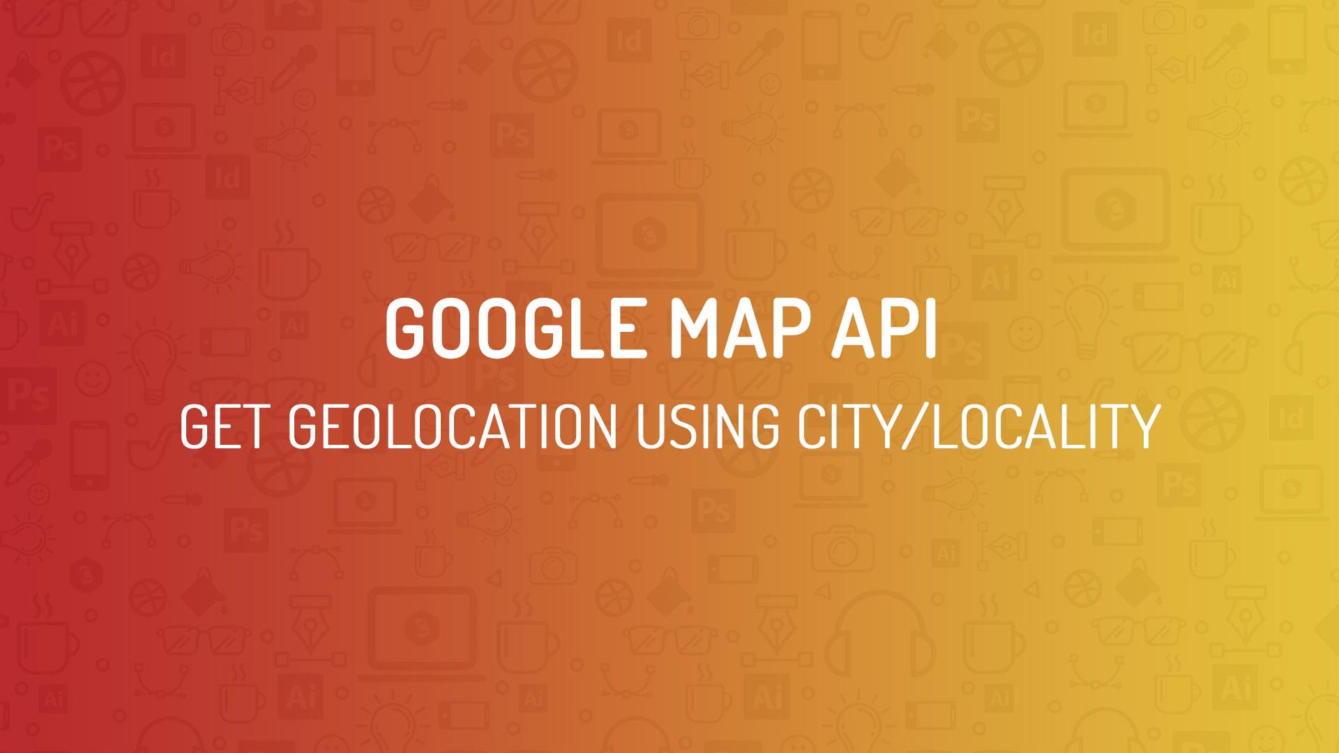 Google Map API - Get Geolocation using City/Locality - Code ... on bmw location map, usa location map, estuary location map, dacia location map, ip location map, peterbilt location map, harley-davidson location map, freshwater marsh location map, jaguar location map, post location map, berlin location map, gat location map, great wall location map, noble location map,
