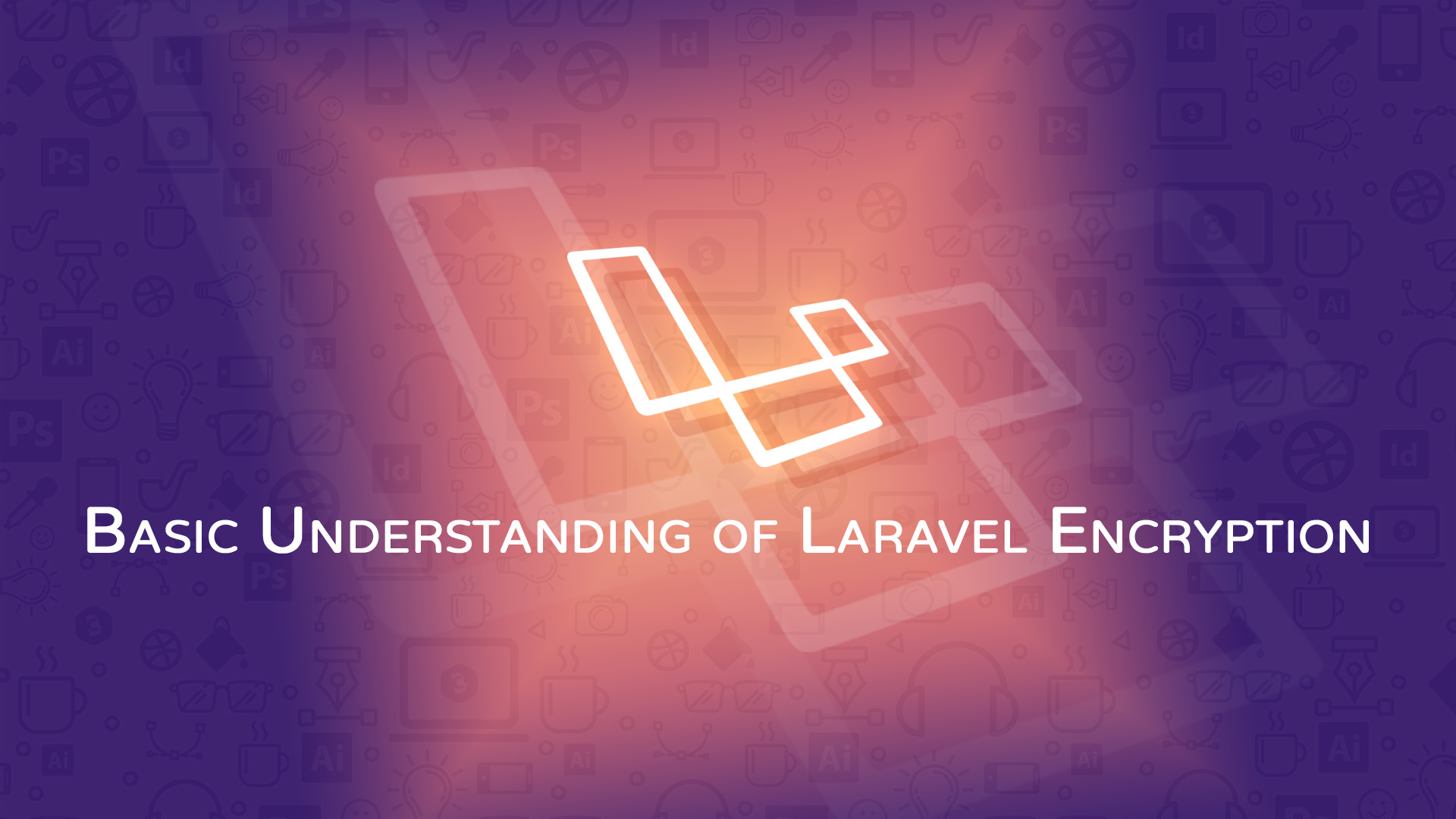 Basic Understanding of Laravel Encryption - Code Briefly