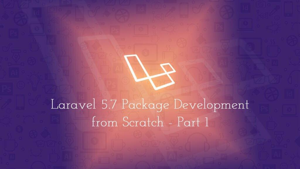 Laravel 5.7 Package Development from Scratch - Part 1