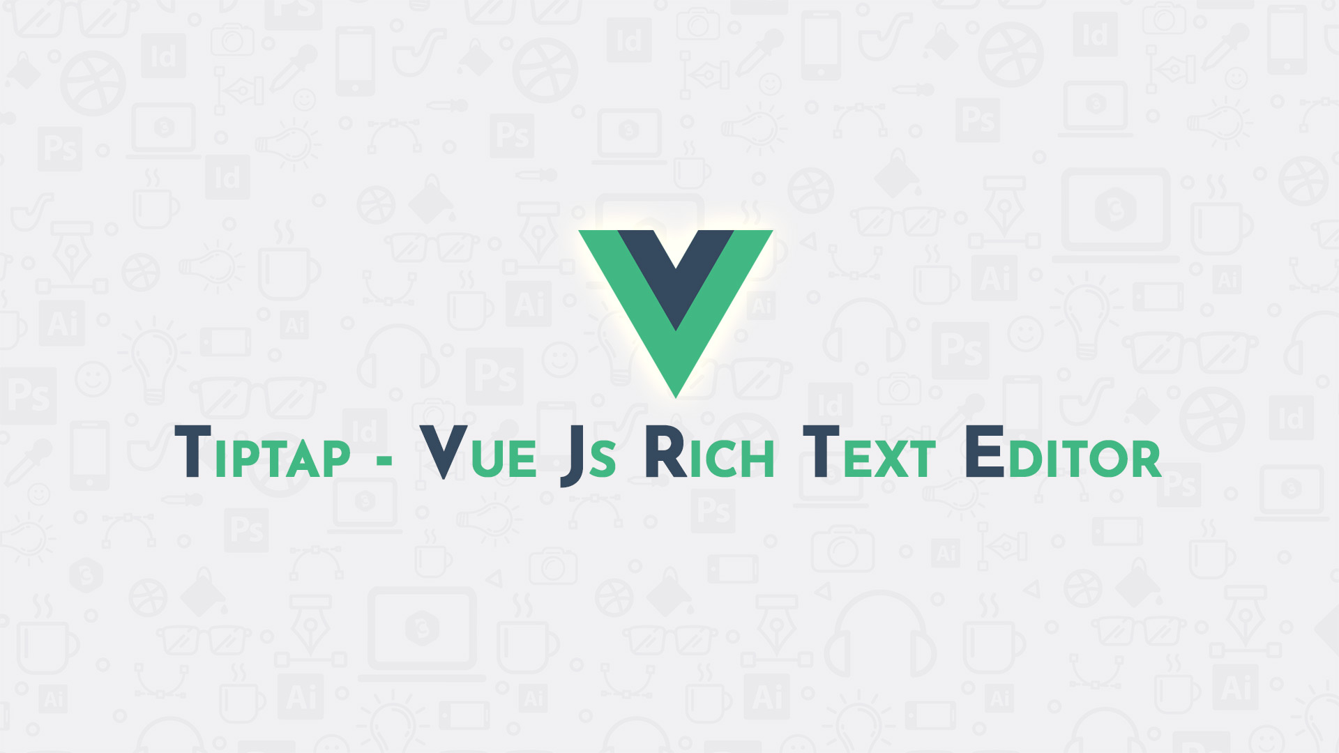 Tiptap - Vue Js Rich Text Editor - Code Briefly