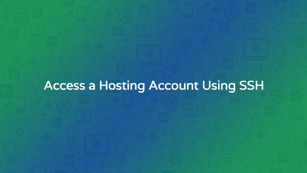 Access a Hosting Account Using SSH
