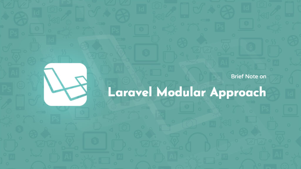Brief Note on Laravel Modular Approach