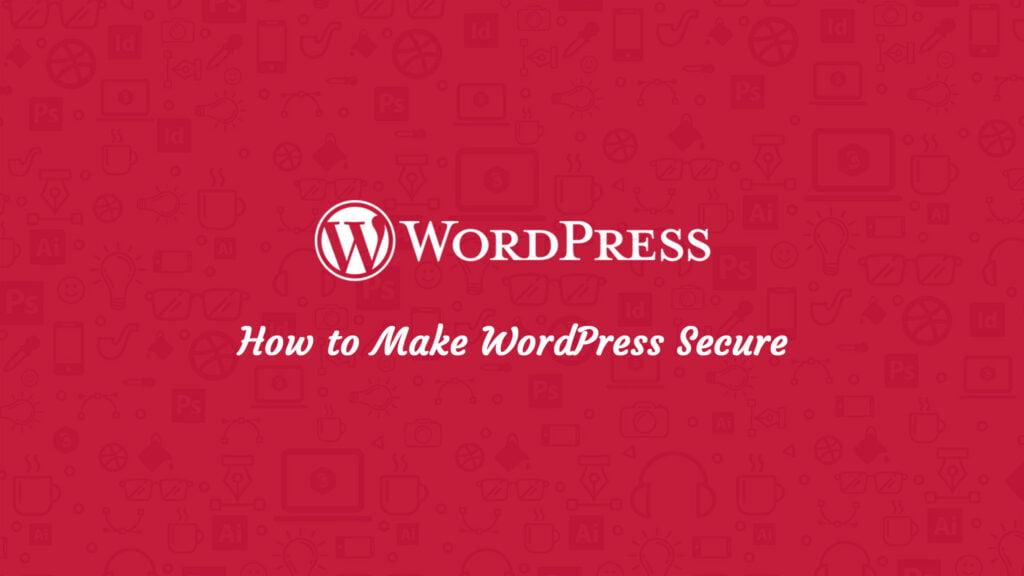 How to Make WordPress Secure