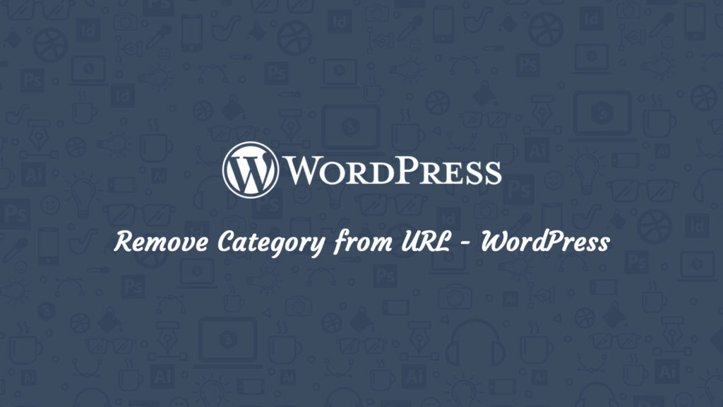 Remove Category from URL - WordPress