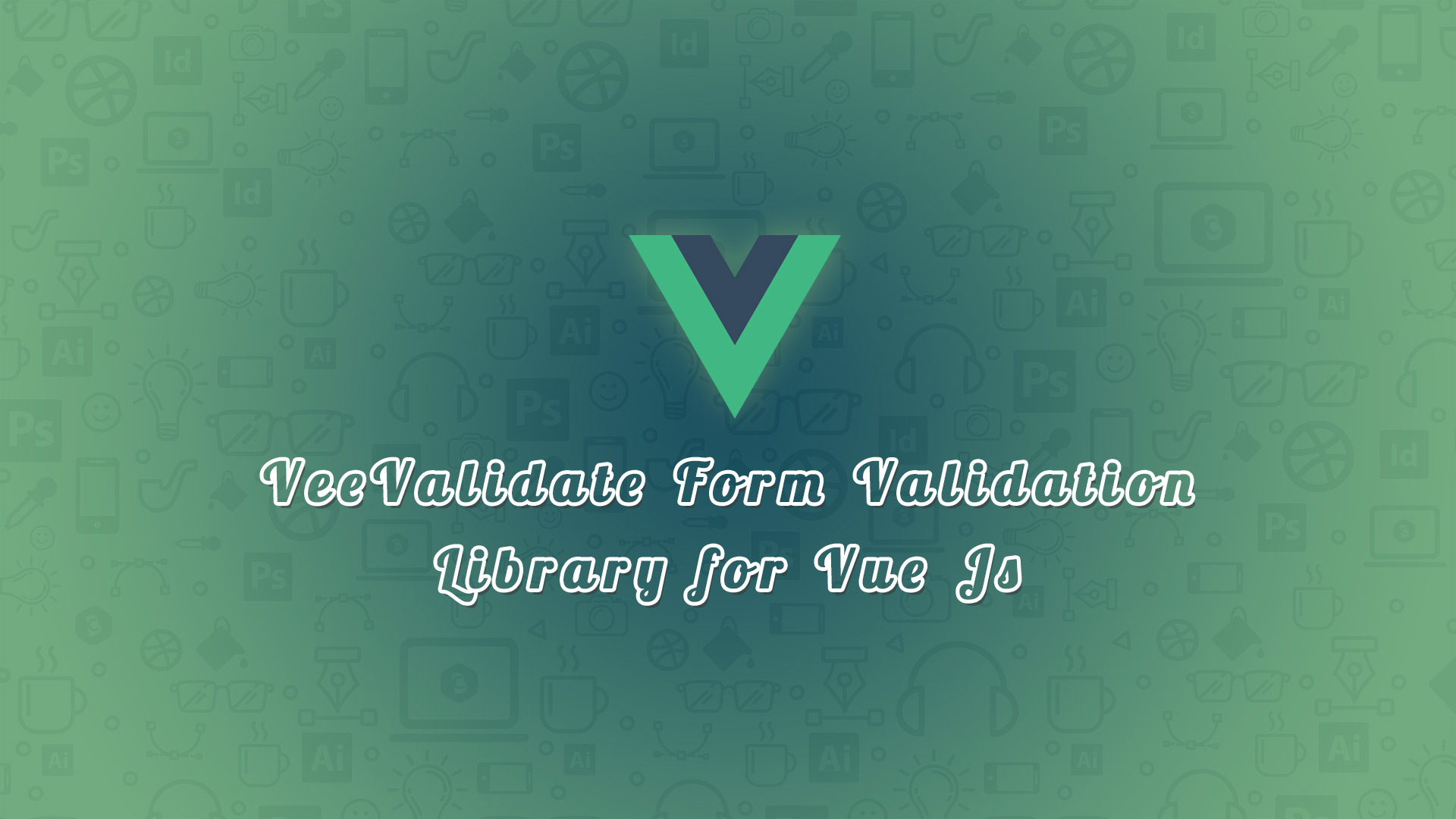 VeeValidate Form Validation Library for Vue Js - Code Briefly