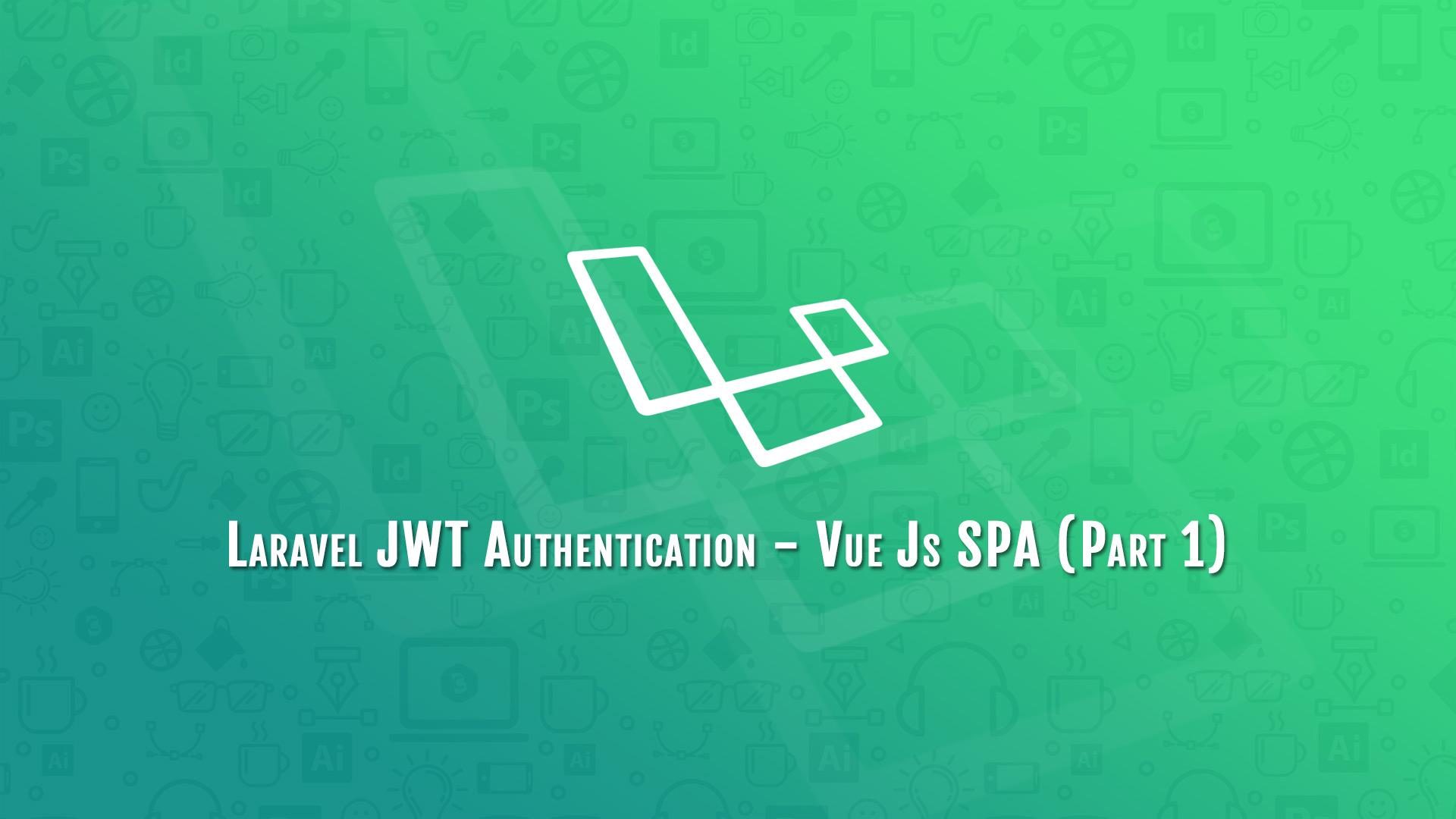 Laravel JWT Authentication - Vue Js SPA (Part 1) - Code Briefly