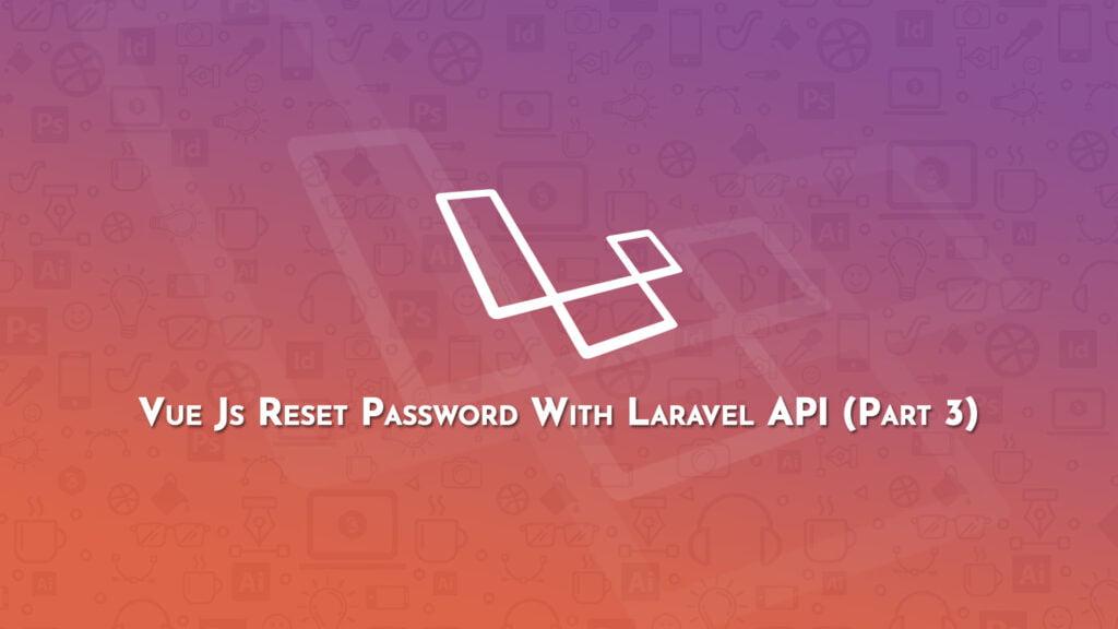 Vue Js Reset Password With Laravel API