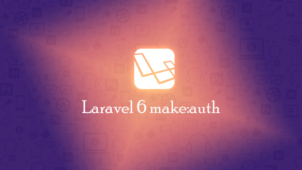 how-to-use-make-auth-in-laravel-6