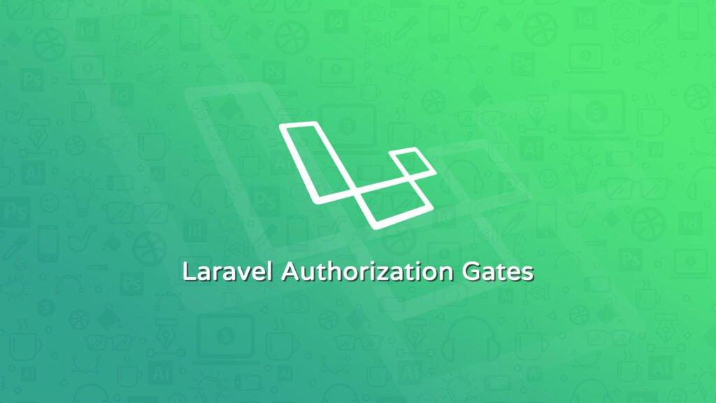 Laravel Authorization Gates