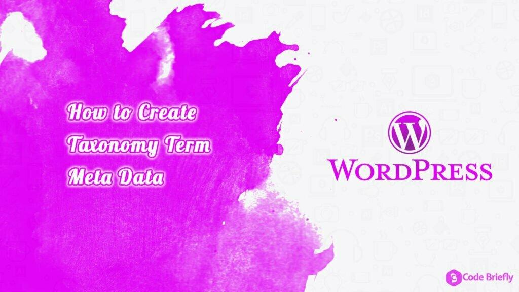 How to Create Taxonomy Term Meta Data in WordPress